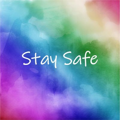 Stay Safe, Stay Positive, Stay Active